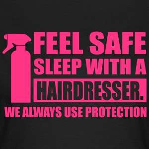 Feel safe sleep with a hairdresser T-Shirts - Women's T-Shirt