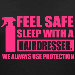 Feel safe sleep with a hairdresser T-shirts - Vrouwen T-shirt met V-hals