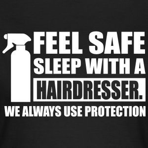 Feel safe sleep with a hairdresser T-Shirts - Frauen T-Shirt