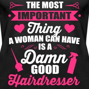 Most important is a good hairdresser Top - Canotta premium da donna