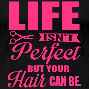 Your hair can be perfect T-Shirts - Frauen Premium T-Shirt