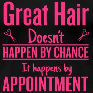 Great hair happen by appointment T-Shirts - Women's Premium T-Shirt