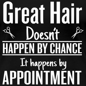 Great hair happen by appointment T-shirts - Vrouwen Premium T-shirt