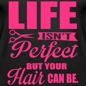 Your hair can be perfect Tops - Frauen Premium Tank Top