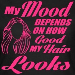 My mood depends on my hair T-Shirts - Frauen T-Shirt