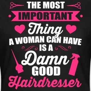 Most important is a good hairdresser Tee shirts - T-shirt Femme