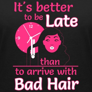 Better to late than bad hair T-shirts - Vrouwen T-shirt met V-hals
