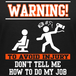 Warning Don't tell me how to do my job Camisetas - Camiseta con escote en pico mujer