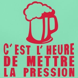 heure mettre pression alcool humour Tee shirts - T-shirt Femme