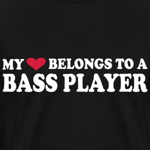 MY HEART BELONGS TO A BASS PLAYER Camisetas - Camiseta premium hombre