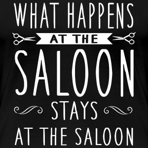 What happens at the saloon stays there Tee shirts - T-shirt Premium Femme