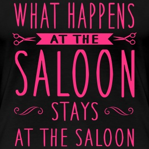 What happens at the saloon stays there Magliette - Maglietta Premium da donna