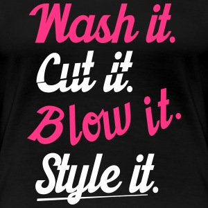 cut it wash it style it T-shirts - Dame premium T-shirt