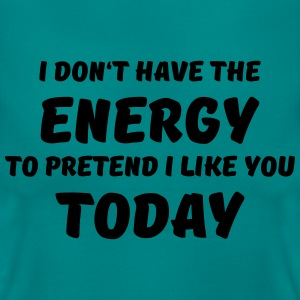 I don't have the energy Camisetas - Camiseta mujer