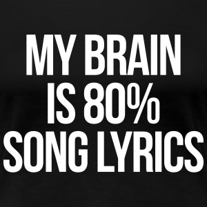Song Lyrics Funny Quote T-shirts - Vrouwen Premium T-shirt