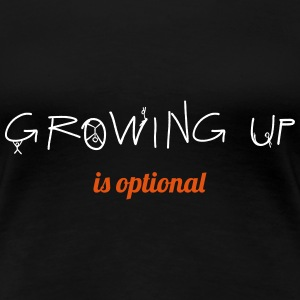 Growing up is optional T-Shirts - Frauen Premium T-Shirt