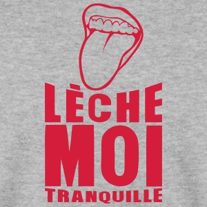 leche moi tranquille tire langue bouche Sweat-shirts - Sweat-shirt Homme