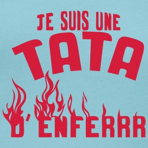 tata enfer flamme je suis Tee shirts - T-shirt col rond U Femme