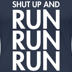 Shut Up And Run Run Run T-Shirts - Women's Premium T-Shirt