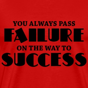 You always pass failure on the way to success T-Shirts - Männer Premium T-Shirt