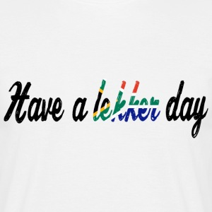 Have a lekker day - Shirt Tee shirts - T-shirt Homme