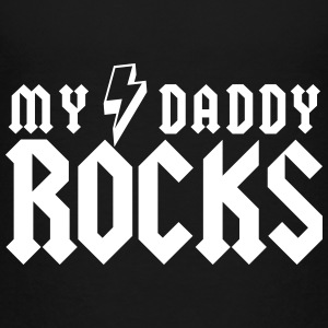 My Daddy Rocks T-Shirts - Kinder Premium T-Shirt