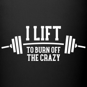 I Lift To Burn Off The Crazy Bouteilles et Tasses - Tasse en couleur