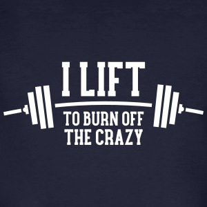 I Lift To Burn Off The Crazy Magliette - T-shirt ecologica da uomo