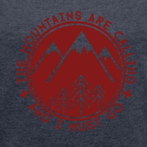 The Mountains are Calling T-Shirts - Women's T-shirt with rolled up sleeves
