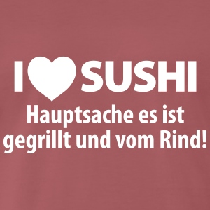I love Sushi Grill Steak Rind Kuh Japan Big Bang - Männer Premium T-Shirt