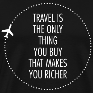 Travel Is The Only Thing You Buy... T-shirts - Mannen Premium T-shirt