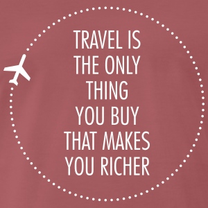 Travel Is The Only Thing You Buy... Camisetas - Camiseta premium hombre