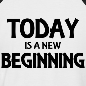 Today is a new beginning Magliette - Maglia da baseball a manica corta da uomo