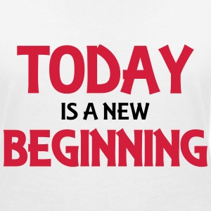 Today is a new beginning T-Shirts - Frauen T-Shirt mit V-Ausschnitt