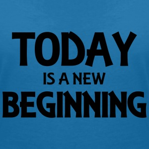 Today is a new beginning T-Shirts - Women's V-Neck T-Shirt