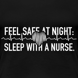 Sleep With A Nurse - Frauen Premium T-Shirt