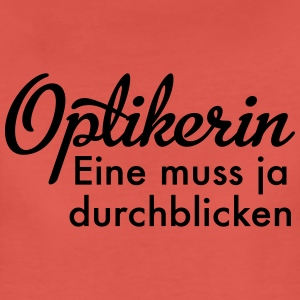 Optikerin T-Shirts - Frauen Premium T-Shirt