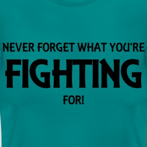 Never forget what you're fighting for! T-shirts - T-shirt dam