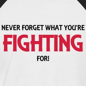 Never forget what you're fighting for! T-shirts - Kortärmad basebolltröja herr