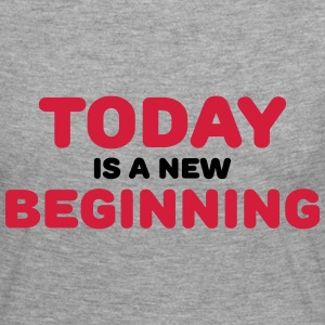 Today is a new beginning Skjorter med lange armer - Premium langermet T-skjorte for kvinner