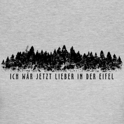 Ich wär jetzt lieber in der Eifel