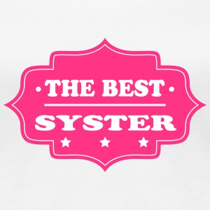 The best syster T-shirts - Premium-T-shirt dam