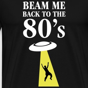 Beam Me Back To The 80\'s T-Shirts - Men's Premium T-Shirt