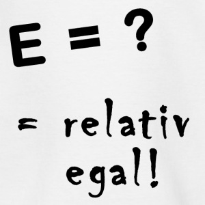 relativ egal T-Shirts - Teenager T-Shirt