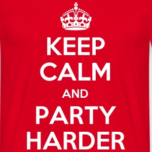 keep calm and party harder T-Shirts - Männer T-Shirt
