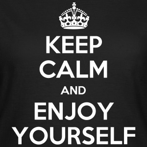 keep calm and enjoy yourself T-Shirts - Frauen T-Shirt