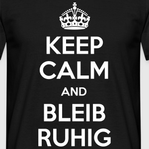 keep calm and bleib ruhig T-Shirts - Männer T-Shirt