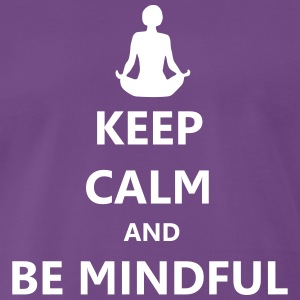 Keep Calm Be Mindful T-Shirt - T-shirt Premium Homme