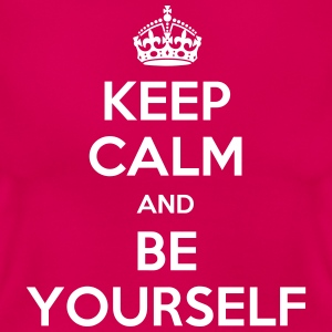 keep calm be yourself T-Shirts - Frauen T-Shirt