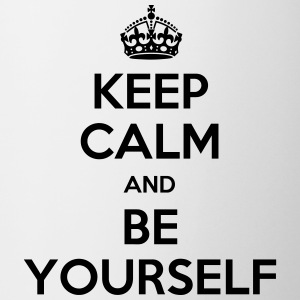 keep calm be yourself Tassen & Zubehör - Tasse